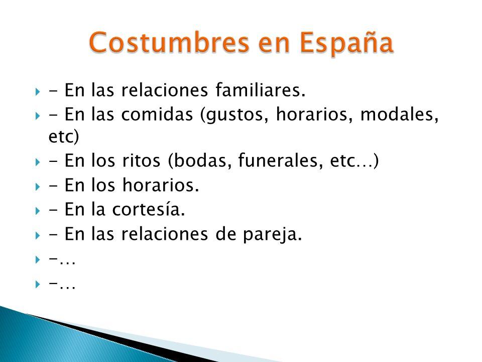 Costumbres en España - En las relaciones familiares.