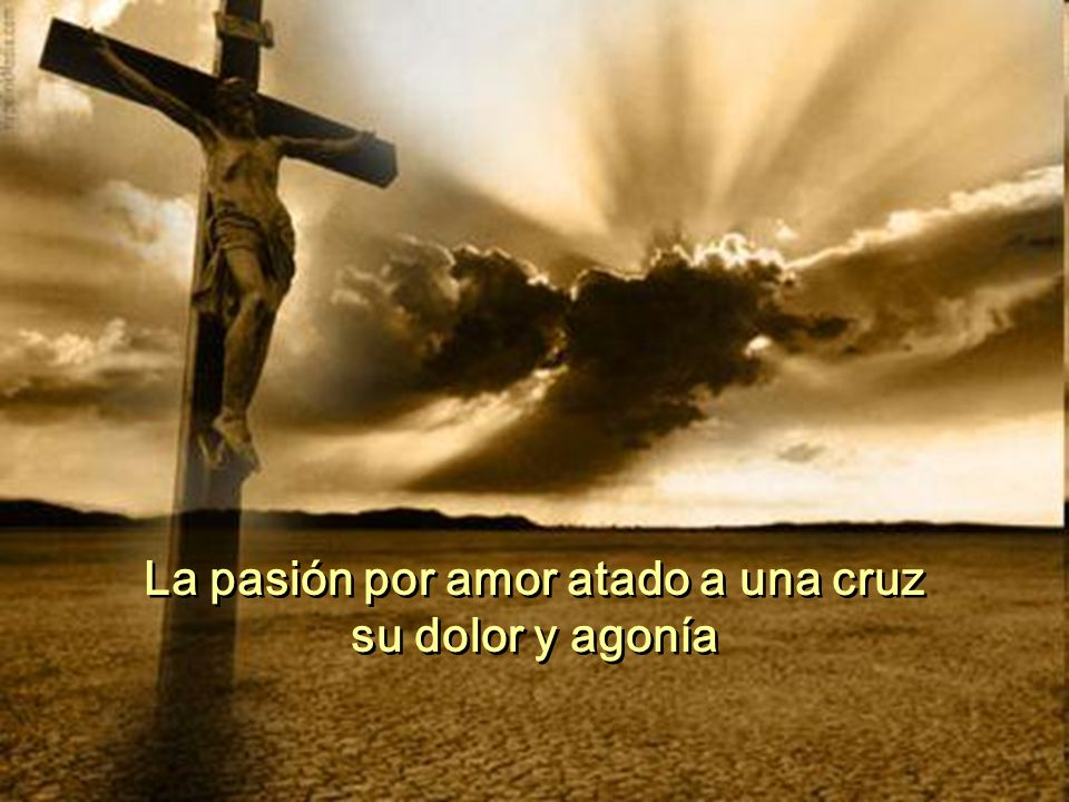 La pasión por amor atado a una cruz