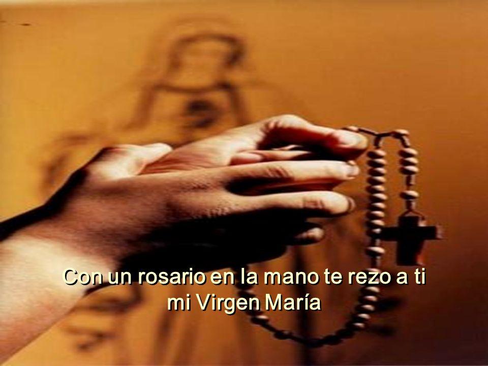 Con un rosario en la mano te rezo a ti