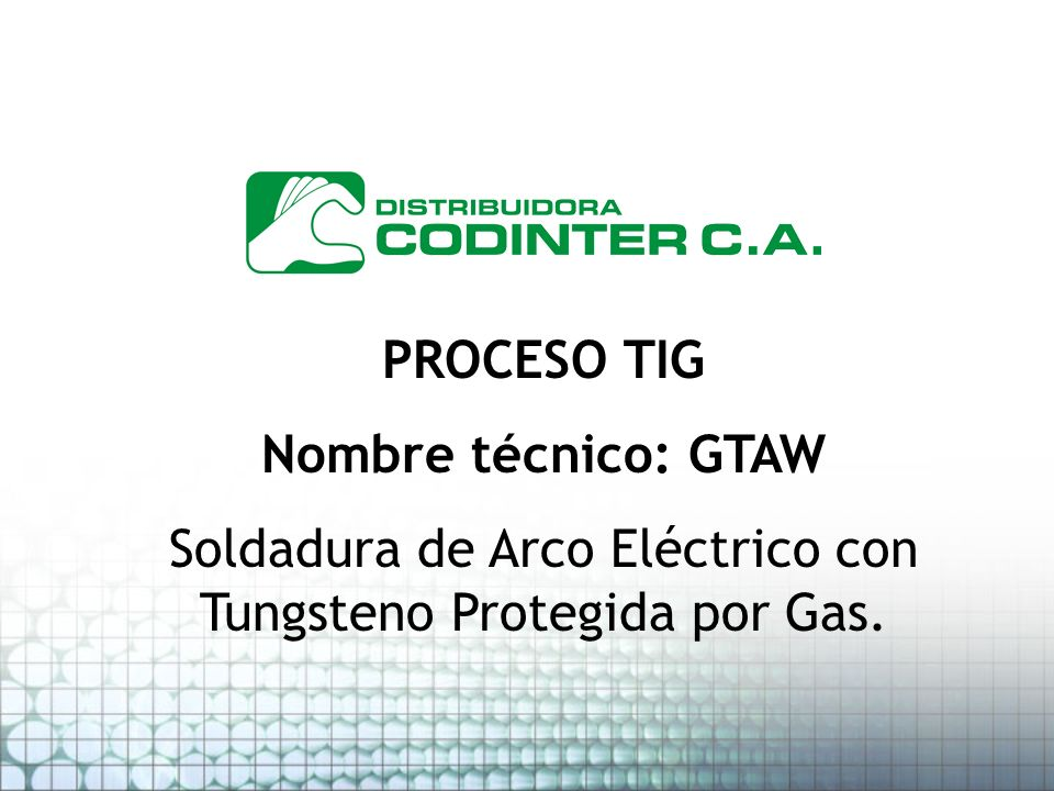 Soldadura de Arco Eléctrico con Tungsteno Protegida por Gas.