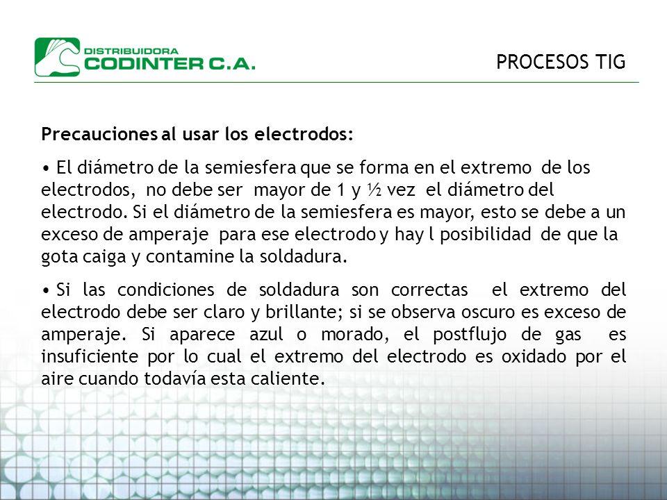 PROCESOS TIG Precauciones al usar los electrodos: