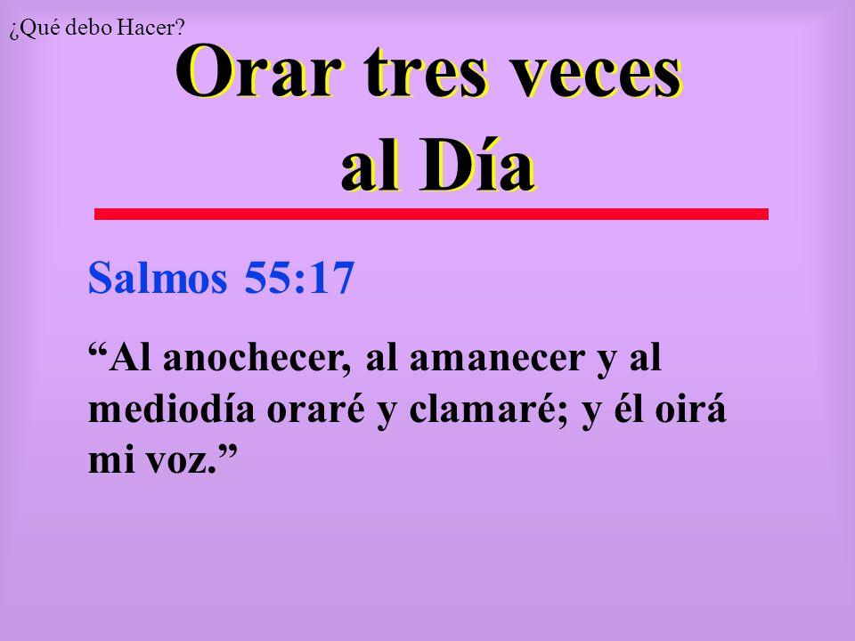 Orar tres veces al Día Salmos 55:17