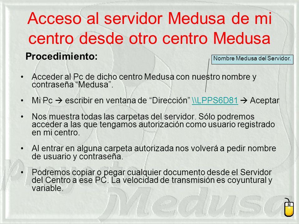 Acceso al servidor Medusa de mi centro desde otro centro Medusa