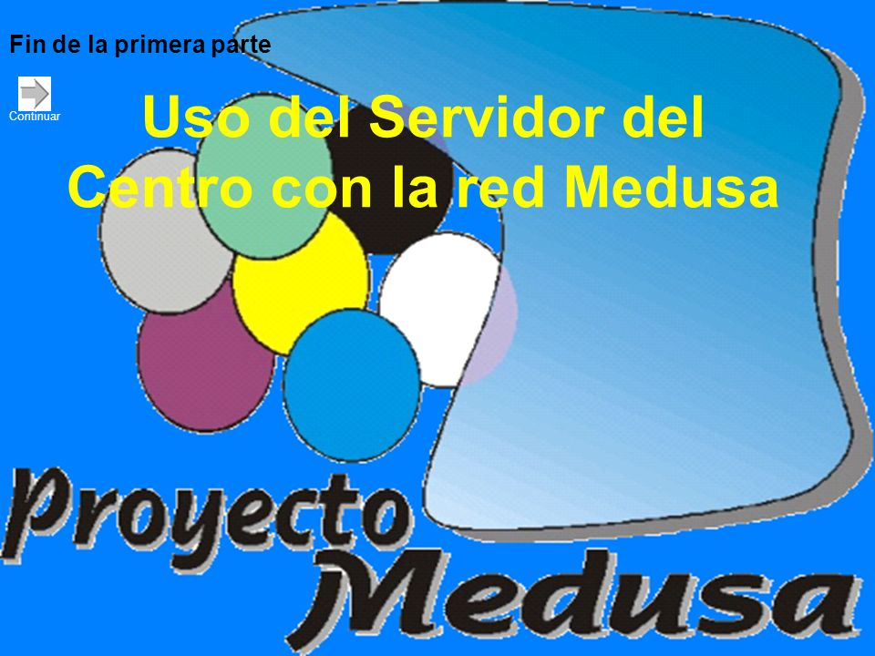 Uso del Servidor del Centro con la red Medusa