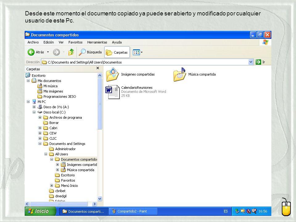Desde este momento el documento copiado ya puede ser abierto y modificado por cualquier usuario de este Pc.