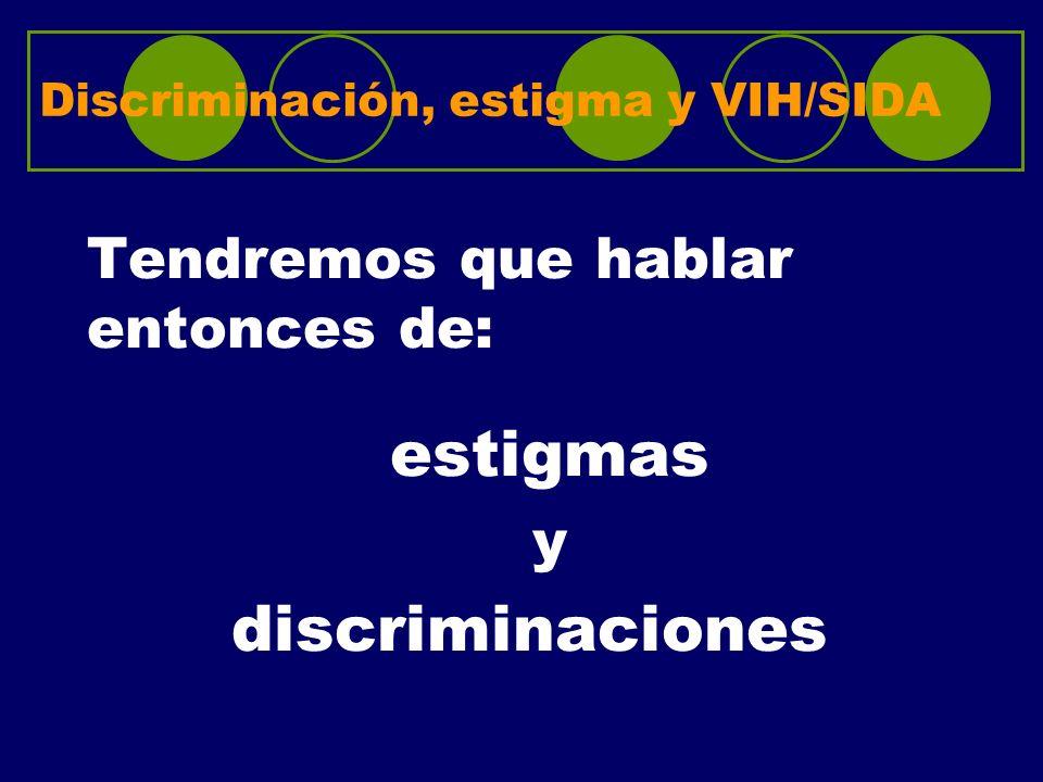 Discriminación, estigma y VIH/SIDA