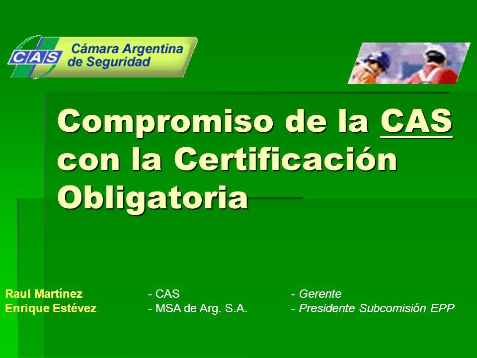 Compromiso de la CAS con la Certificación Obligatoria