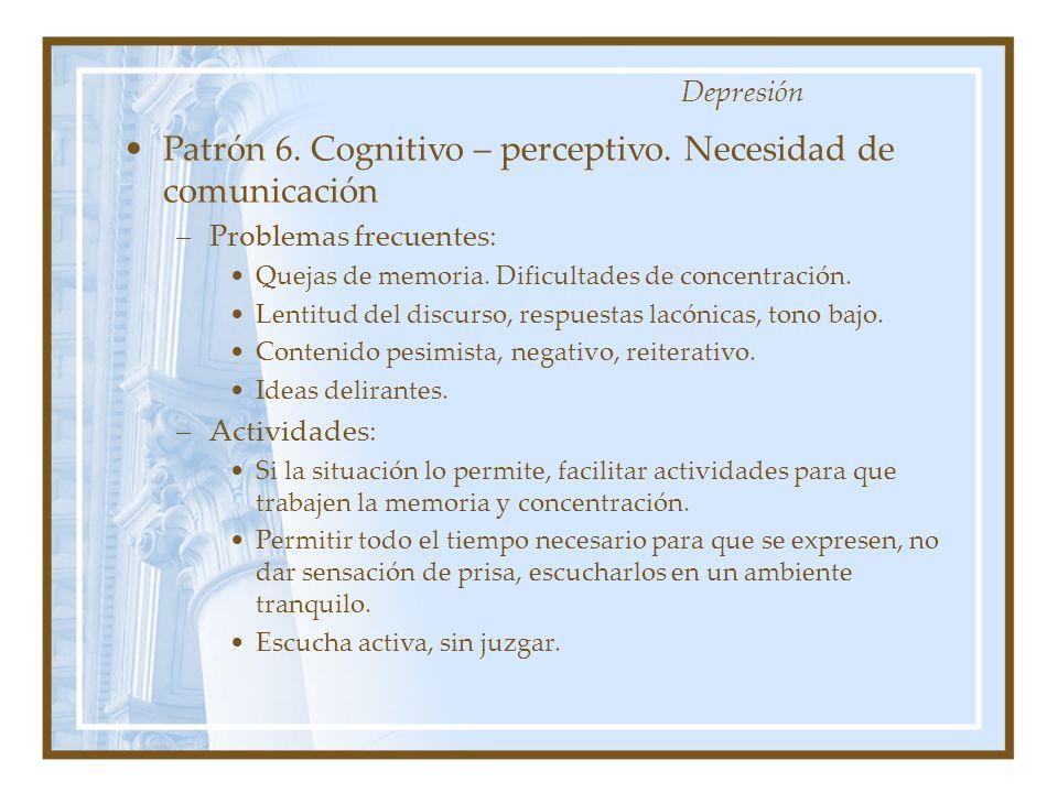 Patrón 6. Cognitivo – perceptivo. Necesidad de comunicación