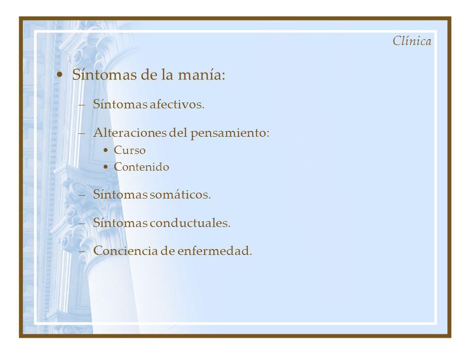 Síntomas de la manía: Clínica Síntomas afectivos.