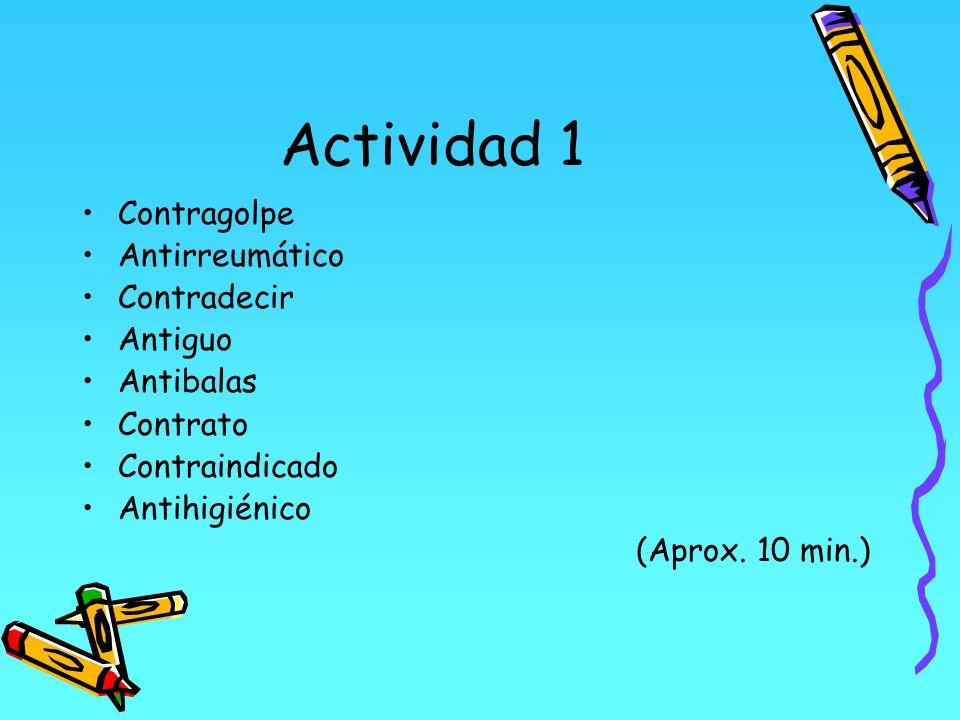 Actividad 1 Contragolpe Antirreumático Contradecir Antiguo Antibalas