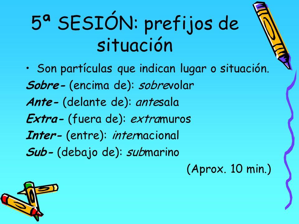 5ª SESIÓN: prefijos de situación
