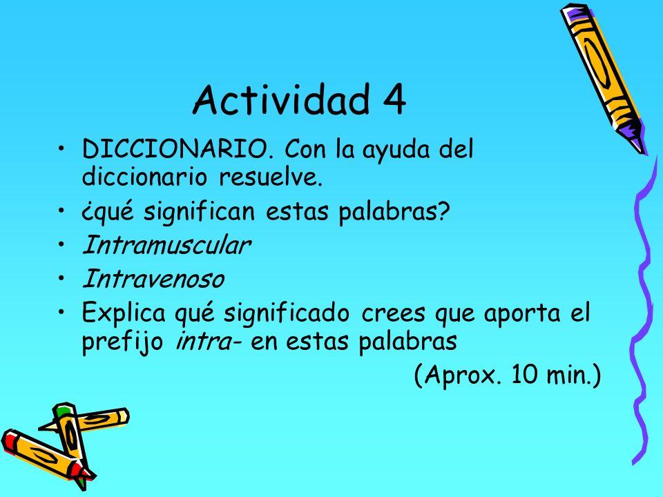 Actividad 4 DICCIONARIO. Con la ayuda del diccionario resuelve.
