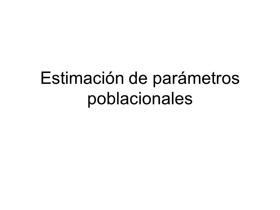 Estimación de parámetros poblacionales