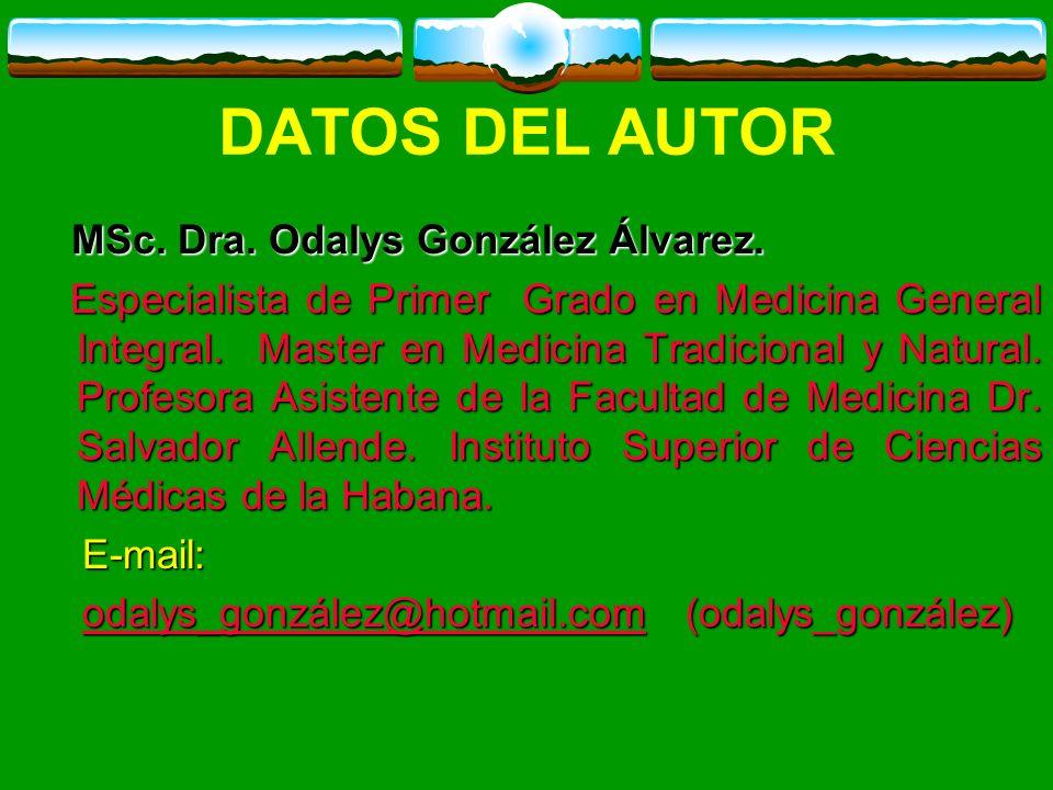 DATOS DEL AUTOR MSc. Dra. Odalys González Álvarez.