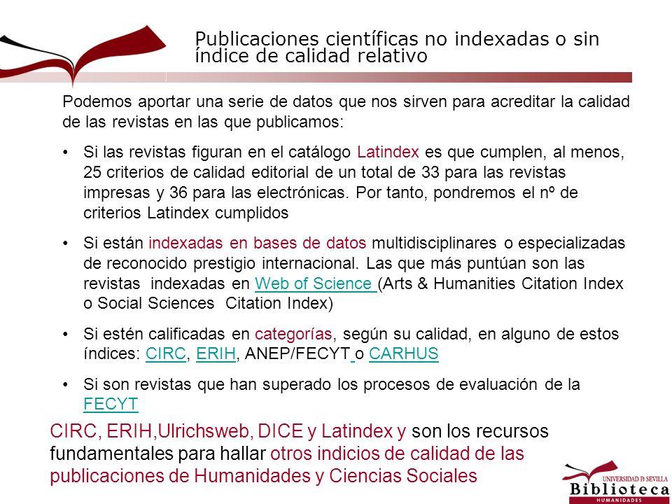 Publicaciones científicas no indexadas o sin índice de calidad relativo