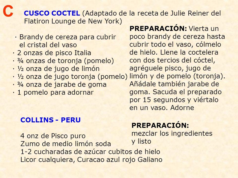 C CUSCO COCTEL (Adaptado de la receta de Julie Reiner del