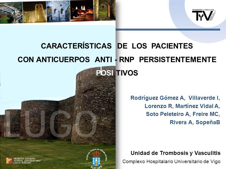 CARACTERÍSTICAS DE LOS PACIENTES CON ANTICUERPOS ANTI - RNP PERSISTENTEMENTE POSI TIVOS