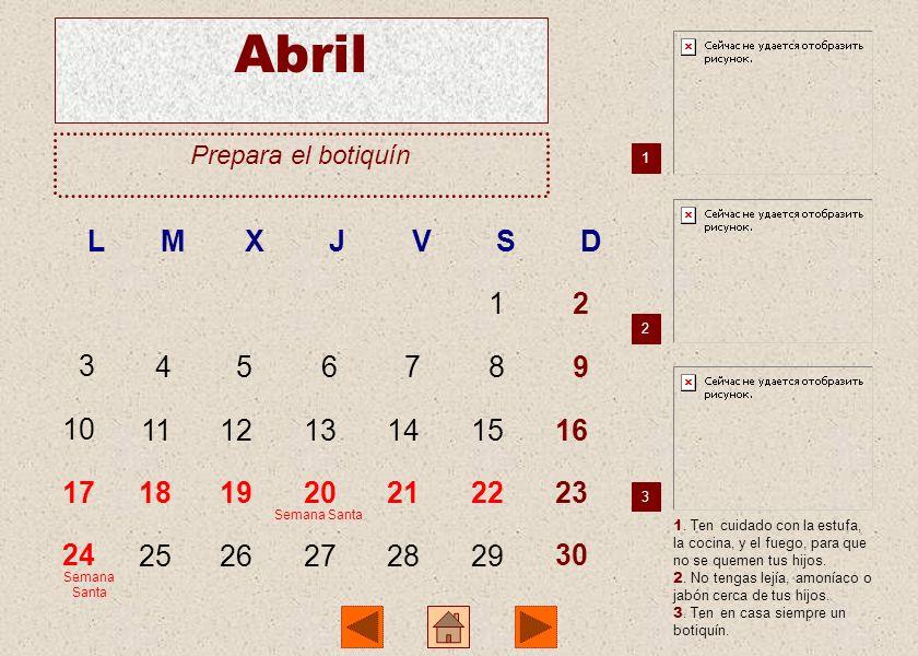 Abril Prepara el botiquín. 1. L. M. X. J. V. S. D. 1. 2. 2. 3. 4. 5. 6. 7. 8. 9. 10.
