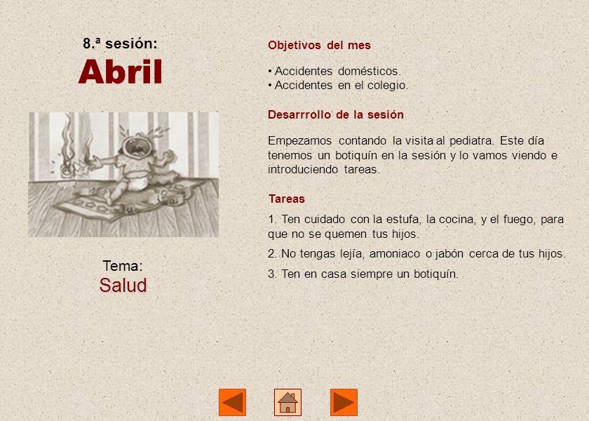 Abril Salud 8.ª sesión: Tema: Objetivos del mes Accidentes domésticos.