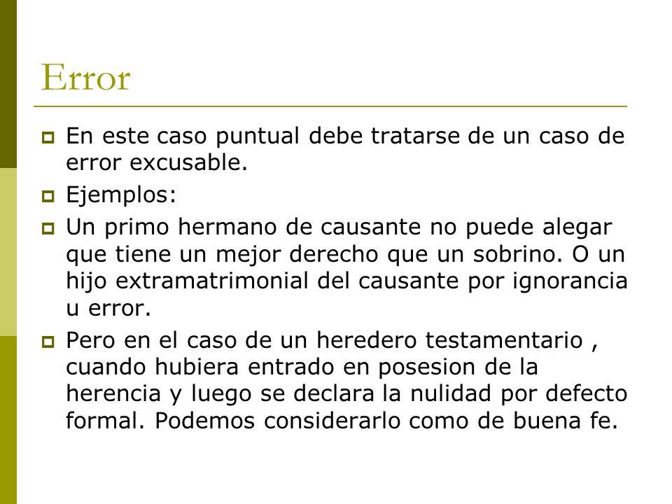 Error En este caso puntual debe tratarse de un caso de error excusable. Ejemplos: