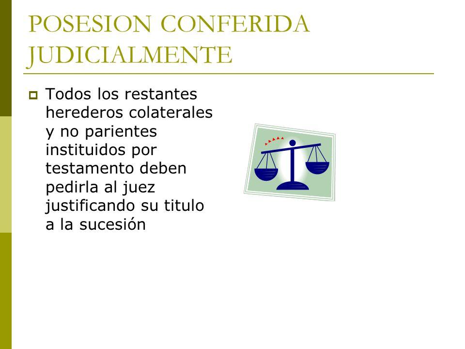 POSESION CONFERIDA JUDICIALMENTE