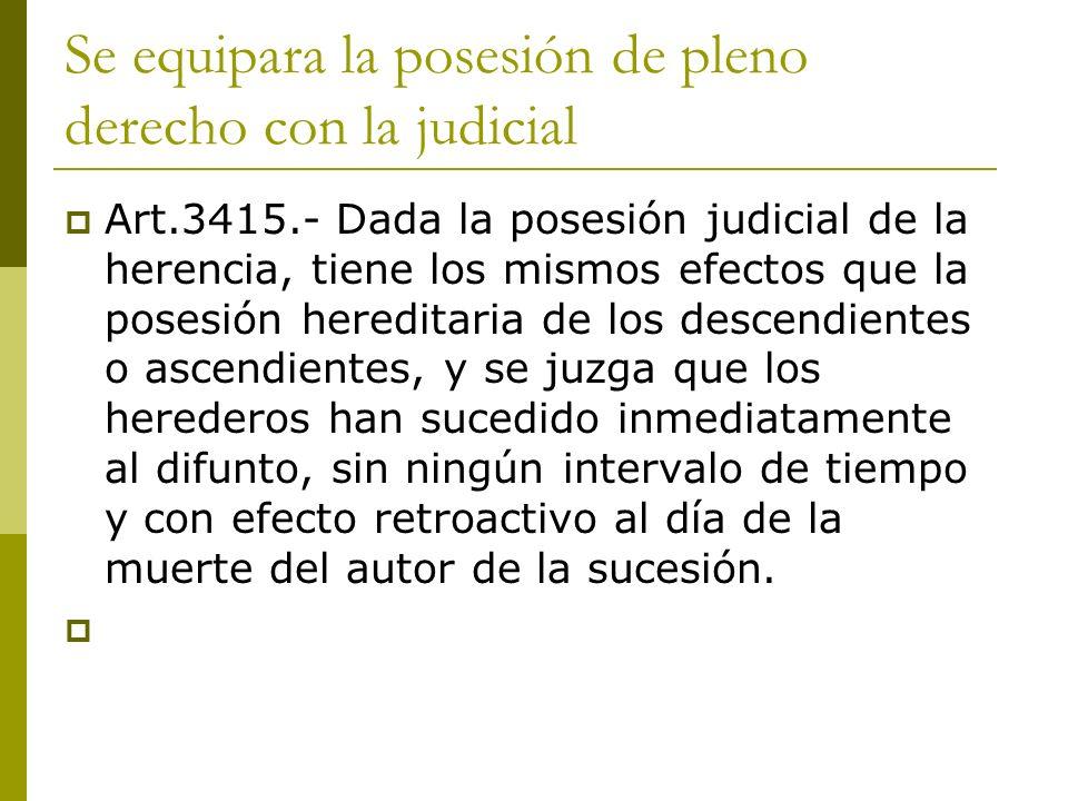 Se equipara la posesión de pleno derecho con la judicial