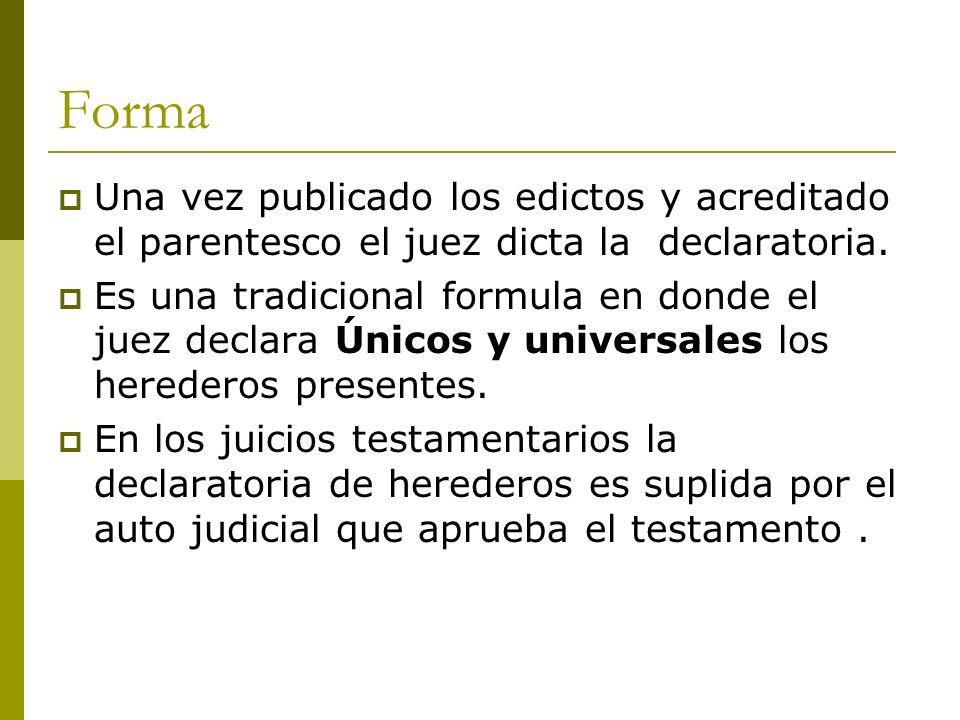Forma Una vez publicado los edictos y acreditado el parentesco el juez dicta la declaratoria.