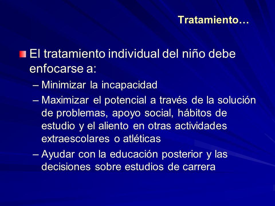 El tratamiento individual del niño debe enfocarse a: