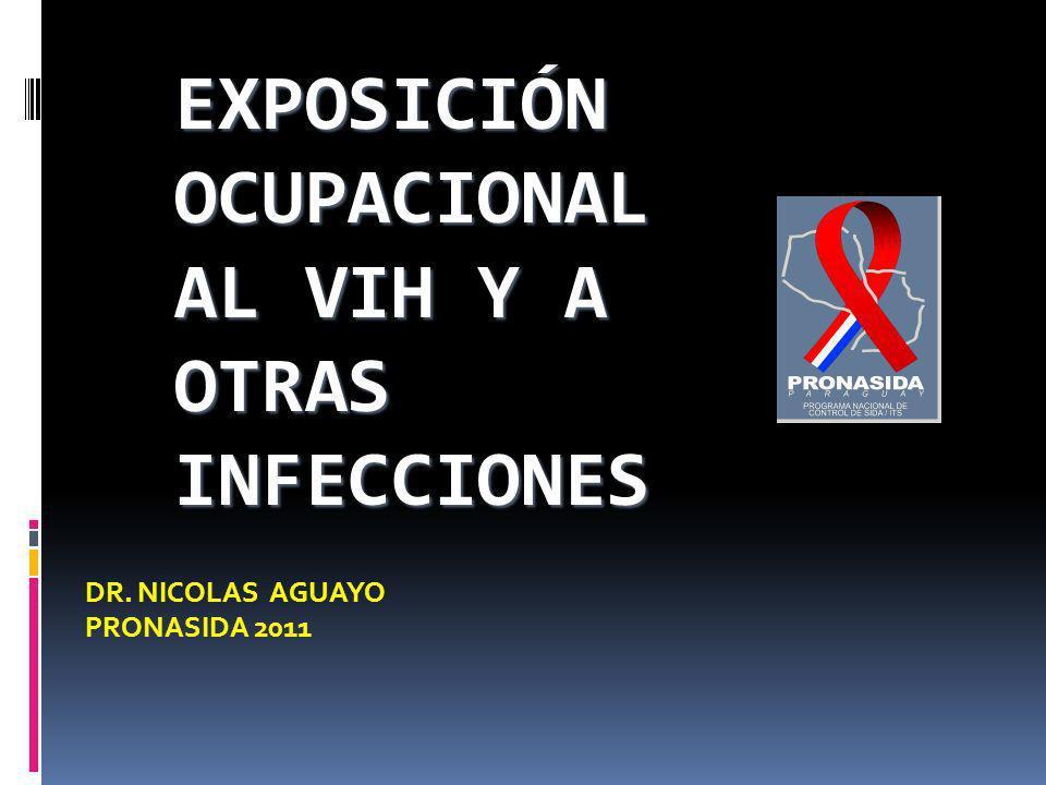 EXPOSICIÓN OCUPACIONAL AL VIH Y A OTRAS INFECCIONES