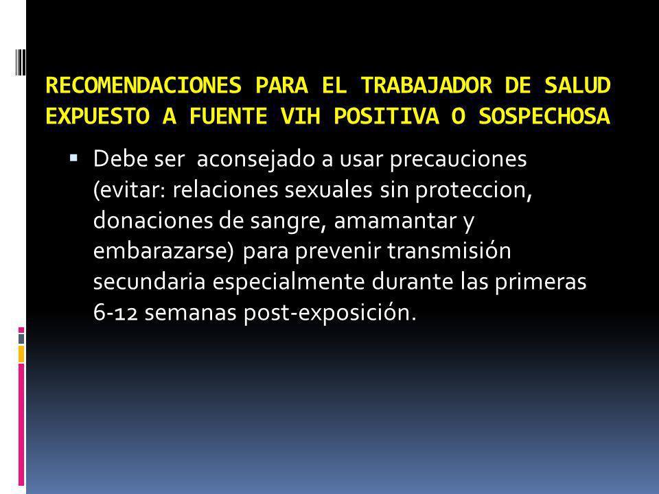 RECOMENDACIONES PARA EL TRABAJADOR DE SALUD EXPUESTO A FUENTE VIH POSITIVA O SOSPECHOSA
