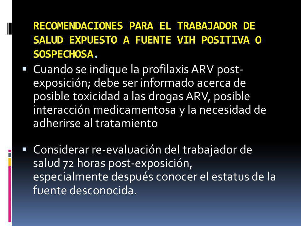 RECOMENDACIONES PARA EL TRABAJADOR DE SALUD EXPUESTO A FUENTE VIH POSITIVA O SOSPECHOSA.