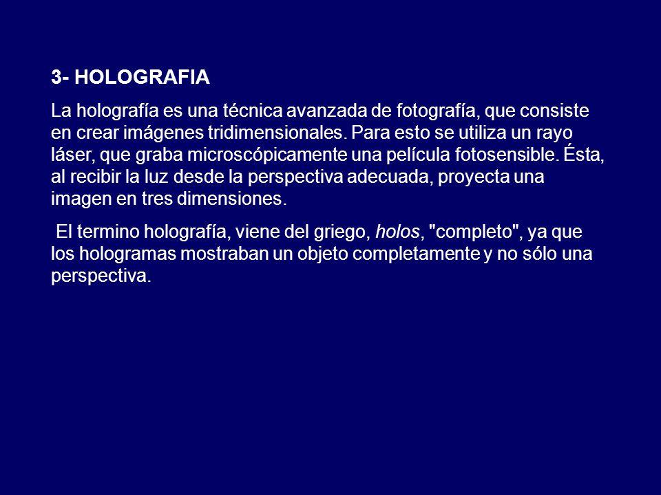 3- HOLOGRAFIA