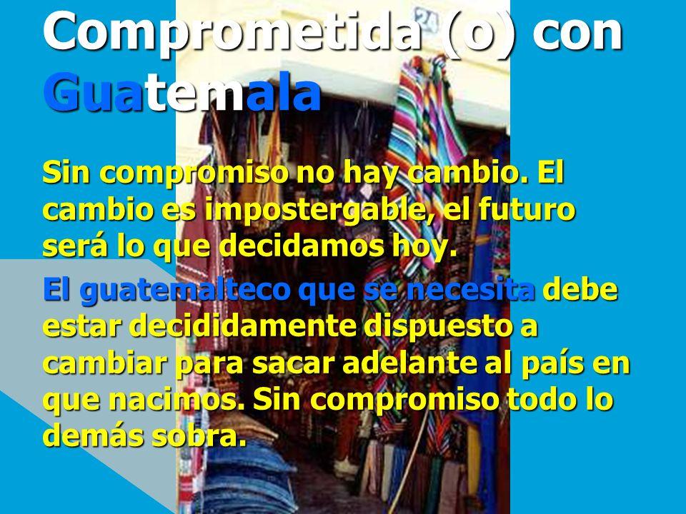 Comprometida (o) con Guatemala