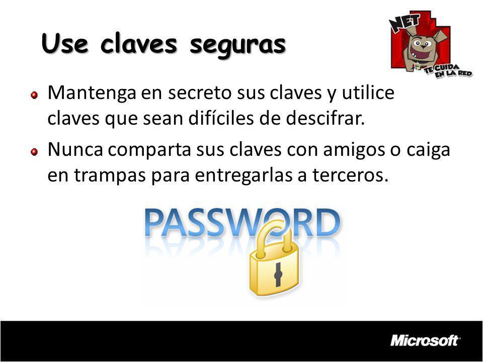 Use claves seguras Mantenga en secreto sus claves y utilice claves que sean difíciles de descifrar.