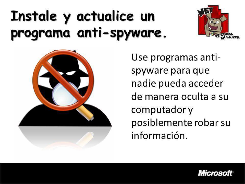 Instale y actualice un programa anti-spyware.