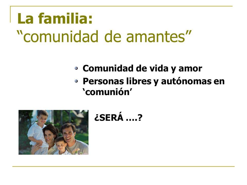 La familia: comunidad de amantes