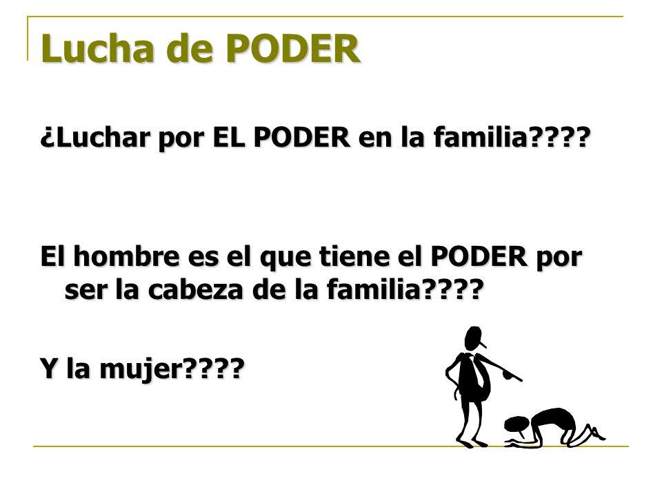 Lucha de PODER ¿Luchar por EL PODER en la familia
