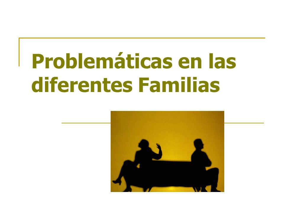 Problemáticas en las diferentes Familias