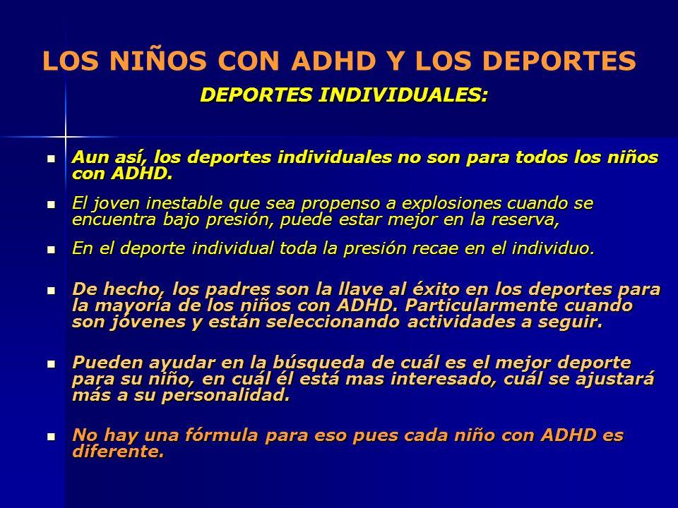 LOS NIÑOS CON ADHD Y LOS DEPORTES DEPORTES INDIVIDUALES: