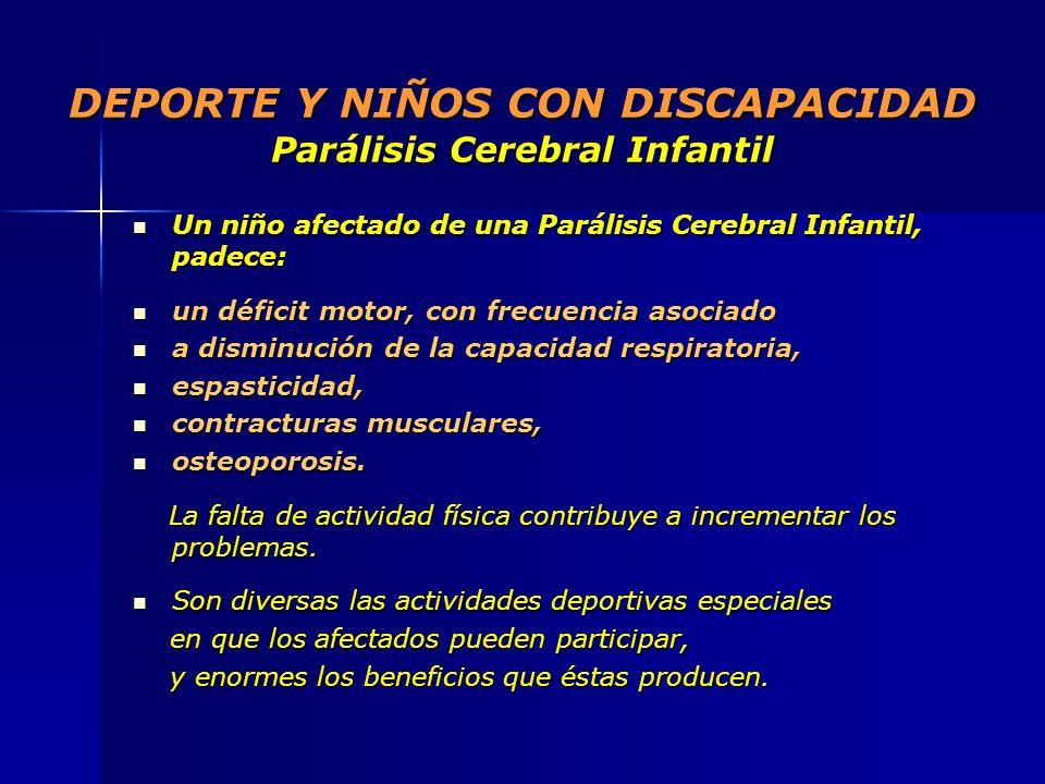 DEPORTE Y NIÑOS CON DISCAPACIDAD Parálisis Cerebral Infantil