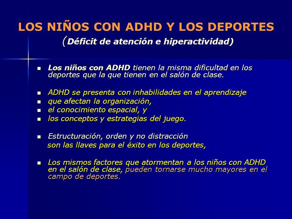 LOS NIÑOS CON ADHD Y LOS DEPORTES (Déficit de atención e hiperactividad)