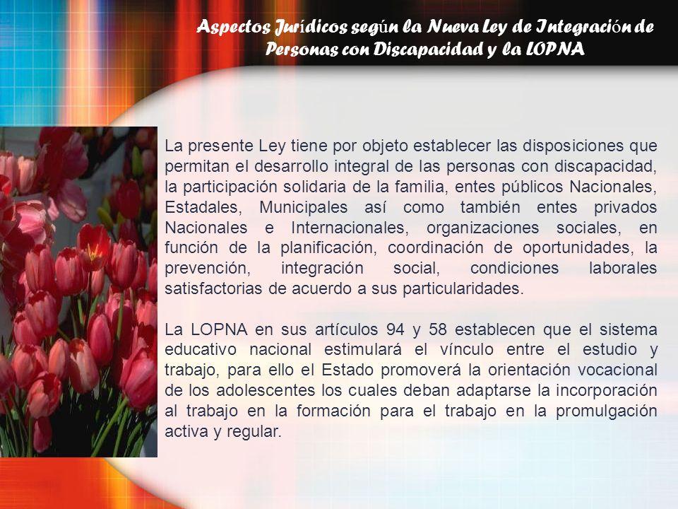 Aspectos Jurídicos según la Nueva Ley de Integración de Personas con Discapacidad y la LOPNA