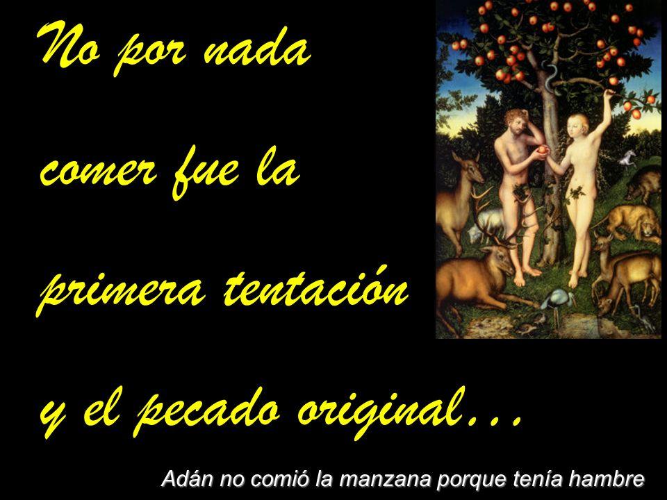 Adán no comió la manzana porque tenía hambre