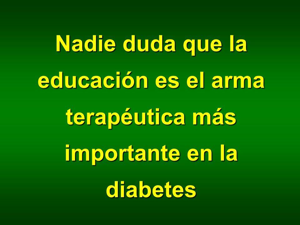 Nadie duda que la educación es el arma terapéutica más importante en la diabetes