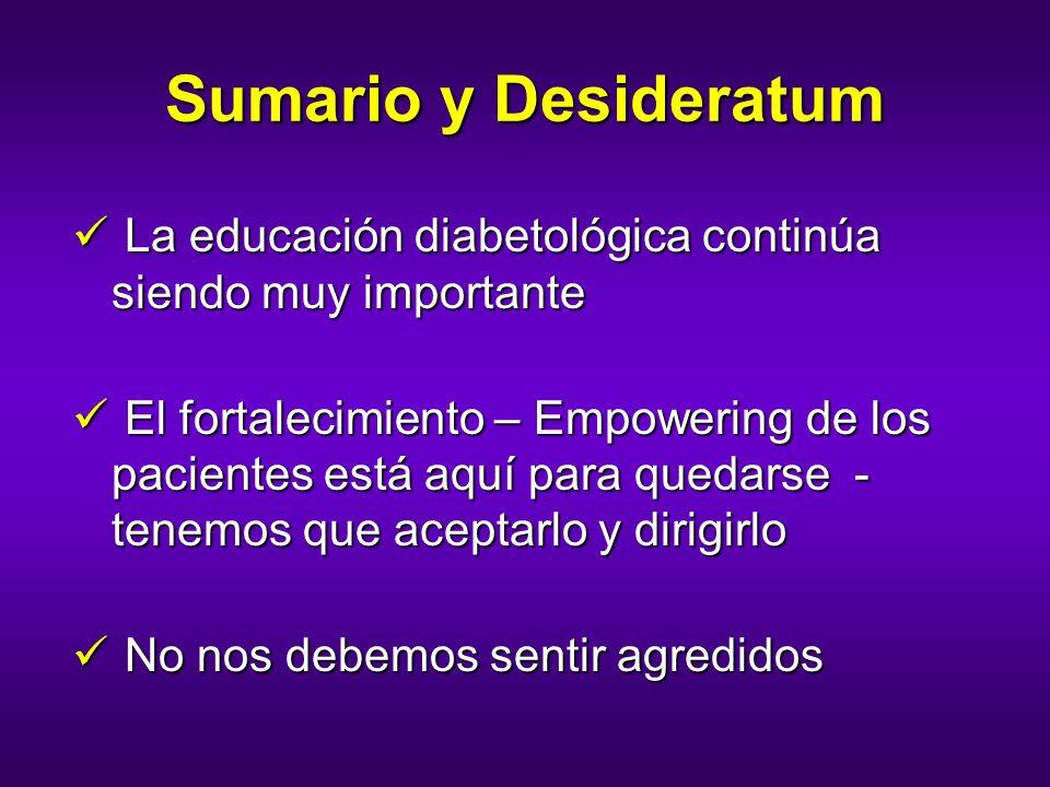Sumario y Desideratum La educación diabetológica continúa siendo muy importante.
