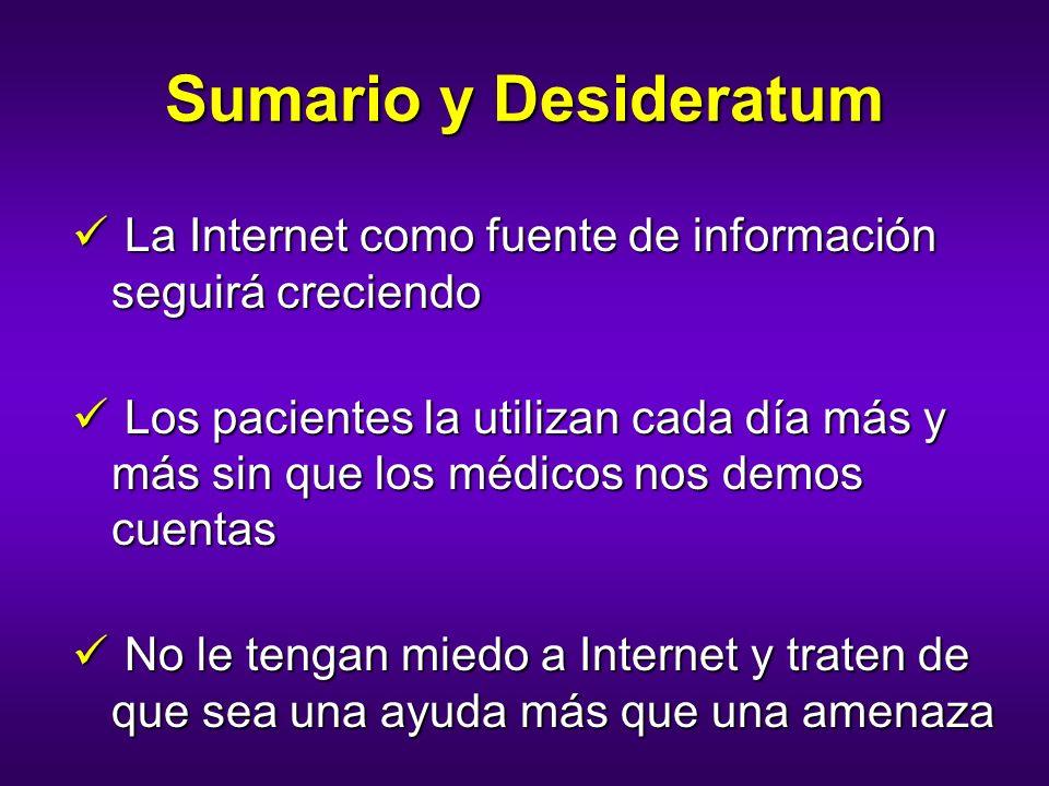 Sumario y DesideratumLa Internet como fuente de información seguirá creciendo.