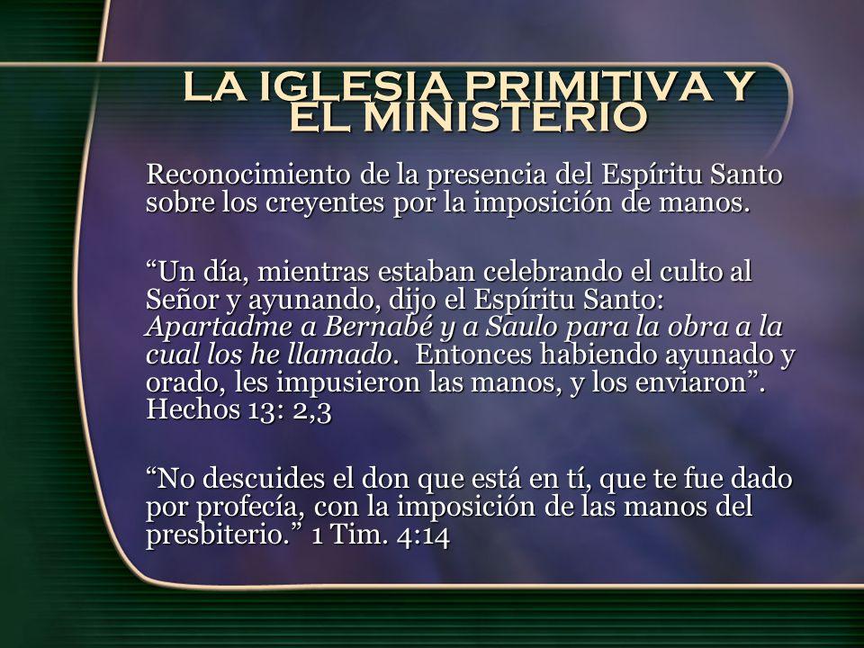 LA IGLESIA PRIMITIVA Y EL MINISTERIO