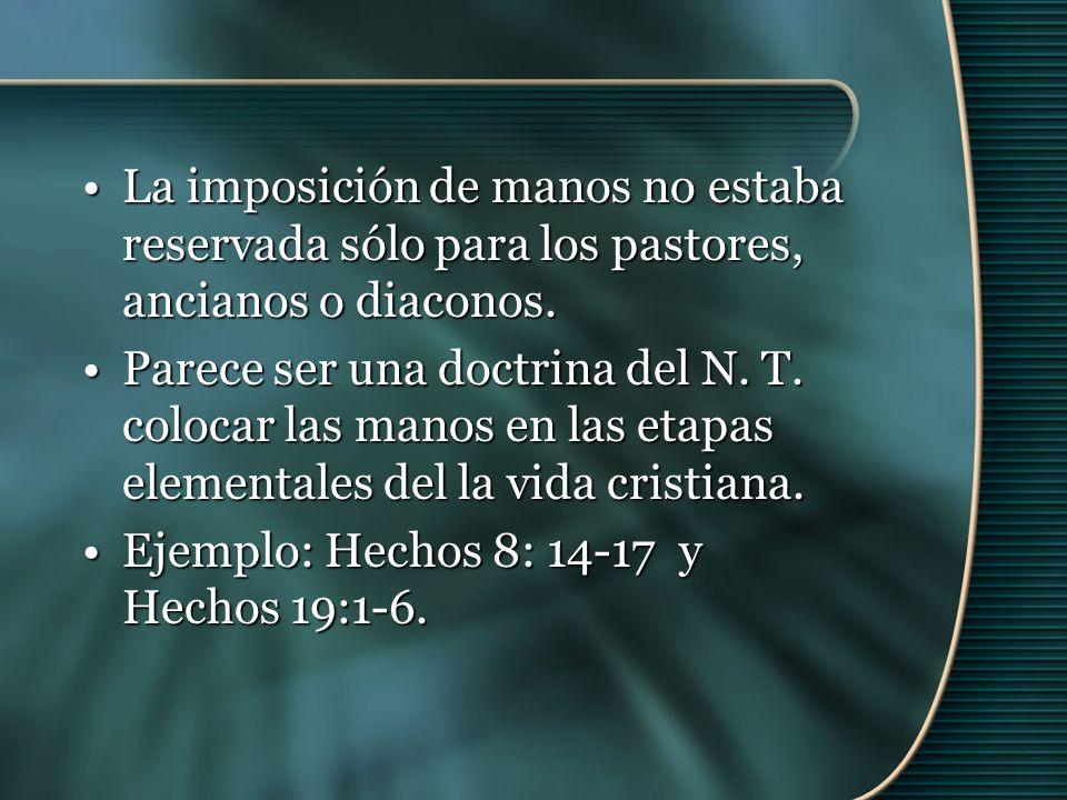 La imposición de manos no estaba reservada sólo para los pastores, ancianos o diaconos.
