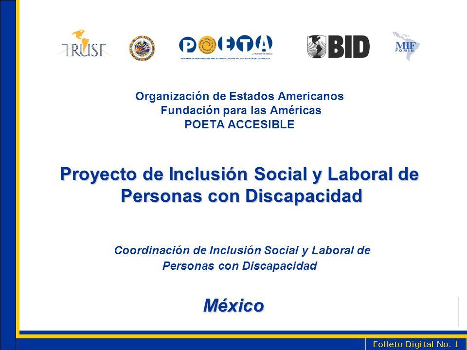 Organización de Estados Americanos Fundación para las Américas POETA ACCESIBLE Proyecto de Inclusión Social y Laboral de Personas con Discapacidad Coordinación de Inclusión Social y Laboral de Personas con Discapacidad