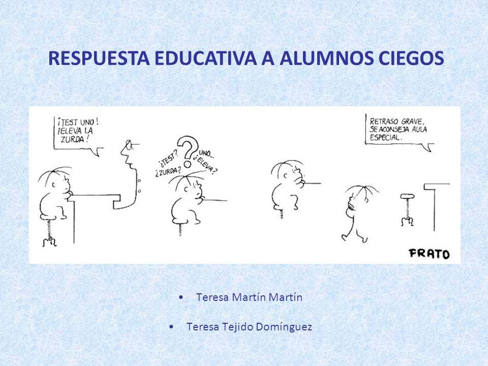 RESPUESTA EDUCATIVA A ALUMNOS CIEGOS
